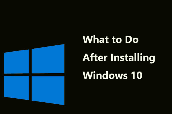 5 Basic Things for You – What to Do After Installing Windows 10