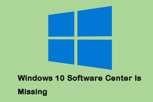 How to Fix the Issue-Windows 10 Software Center Is Missing