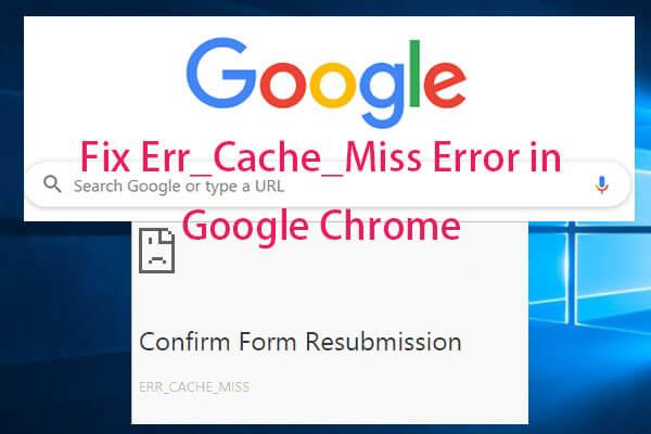 """Hướng dẫn khắc phục lỗi """"err_cache_miss"""" trên Google Chrome"""