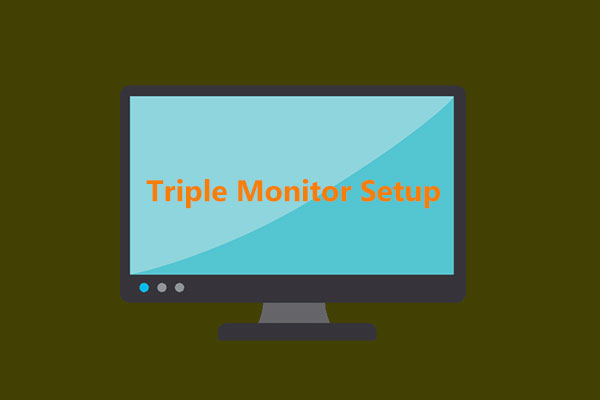 How to Do Triple Monitor Setup for Desktop & Laptop in Win10/8/7?