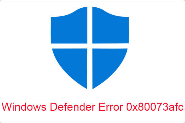Windows Defender error 0x80073afc