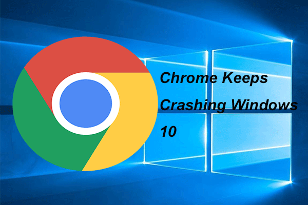 4 Solutions To Fix Chrome Keeps Crashing Windows 10