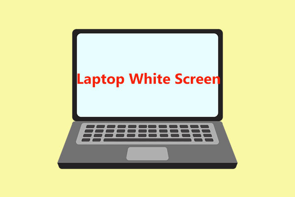 How to Fix White Screen on Laptop? 3 Simple Methods for You!   PC Bundler