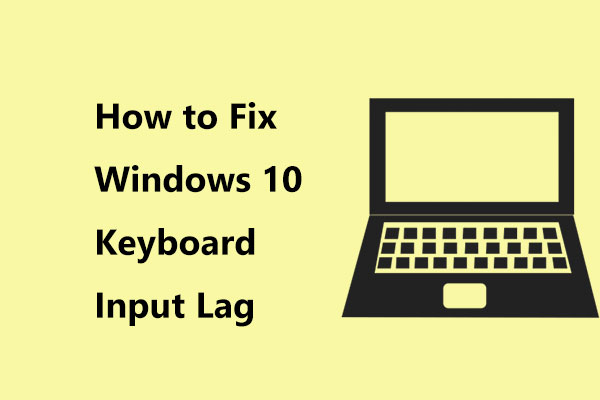 How To Fix Windows 10 Keyboard Input Lag Easily Fix It