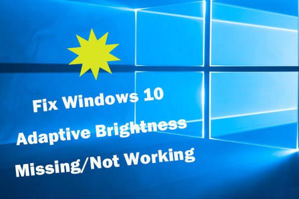 Fix Windows 10 Adaptive Brightness Missing Not Working