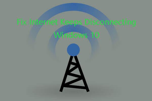 Fix Internet Keeps Disconnecting Windows 10 - 6 Tips