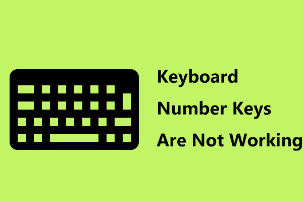 What to Do If Keyboard Number Keys Are Not Working on Win10?