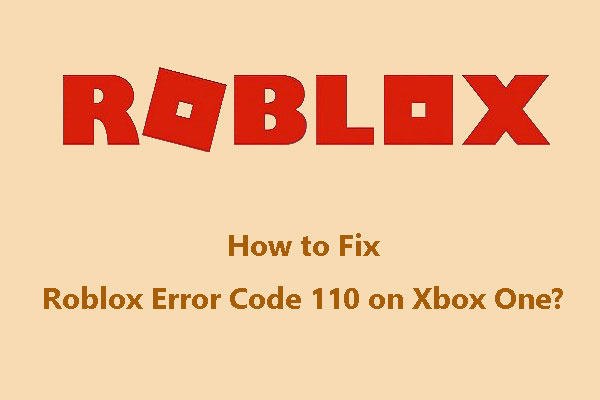 Solved How To Fix Roblox Error Code 110 On Xbox One