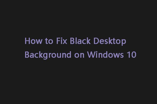 Desktop Background Goes Black