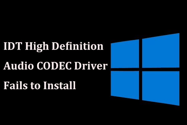 What If Idt High Definition Audio Codec Driver Fails To Install