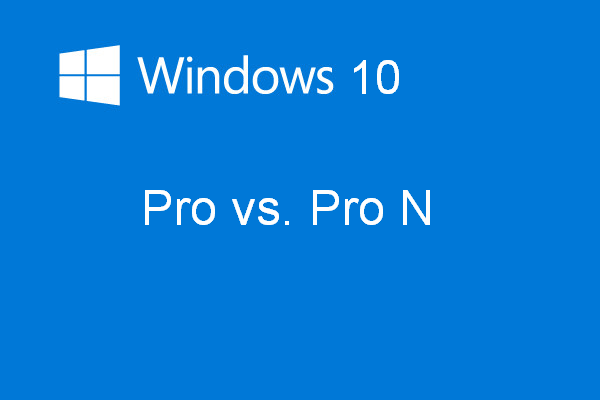 Windows 10 Pro vs Pro N