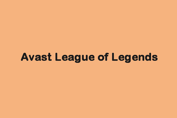 How To Fix The Avast League Of Legends Issue On Windows 10